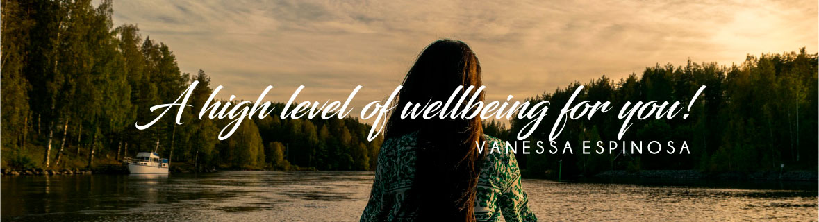 A high level of wellbeing for you - Vanessa Espinosa